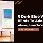 5 Dark Blue Window Blinds To Add A Calm Atmosphere To Your Home