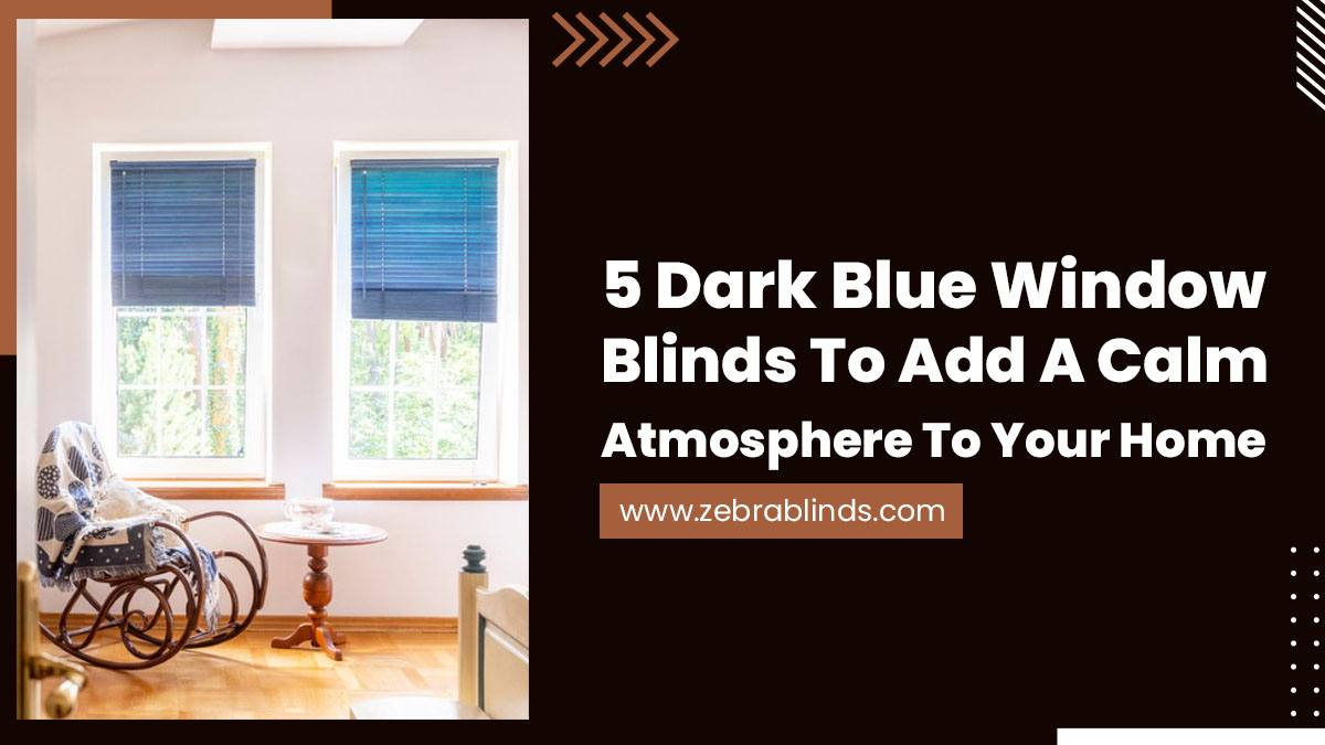 5-Dark-Blue-Window-Blinds-To-Add-A-Calm-Atmosphere-To-Your-Home