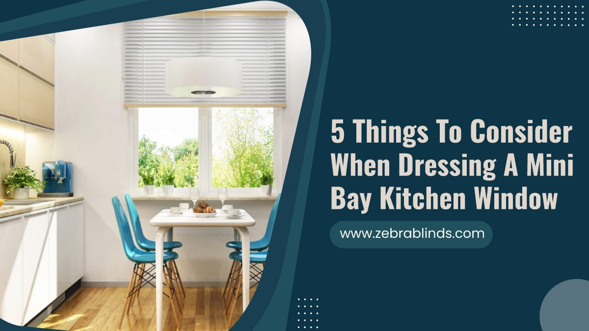 5-Things-To-Consider-When-Dressing-A-Mini-Bay-Kitchen-Window