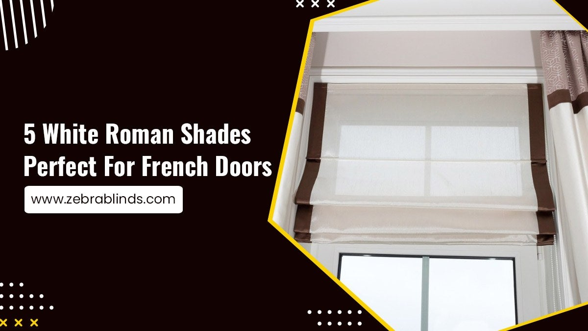 5-White-Roman-Shades-Perfect-For-French-Doors