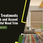 5 Window Treatments That Match and Accent Your Beautiful Wood Trim
