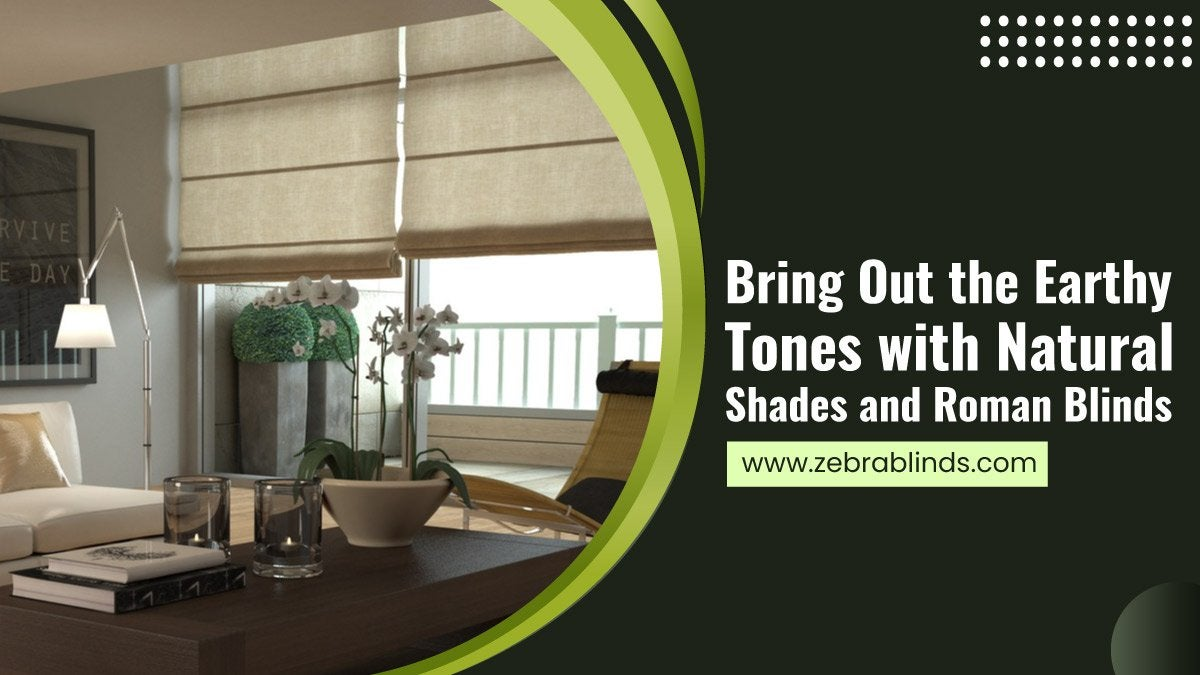 Bring-Out-the-Earthy-Tones-with-Natural-Shades-and-Roman-Blinds