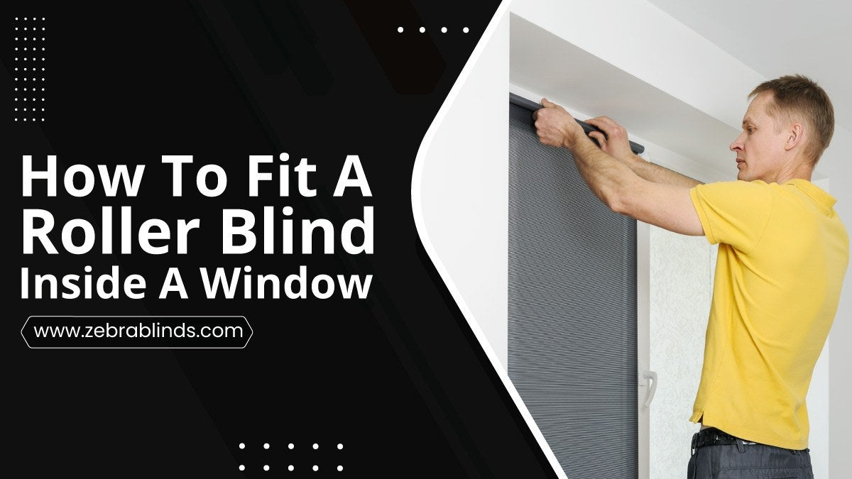 How-To-Fit-A-Roller-Blind-Inside-A-Window