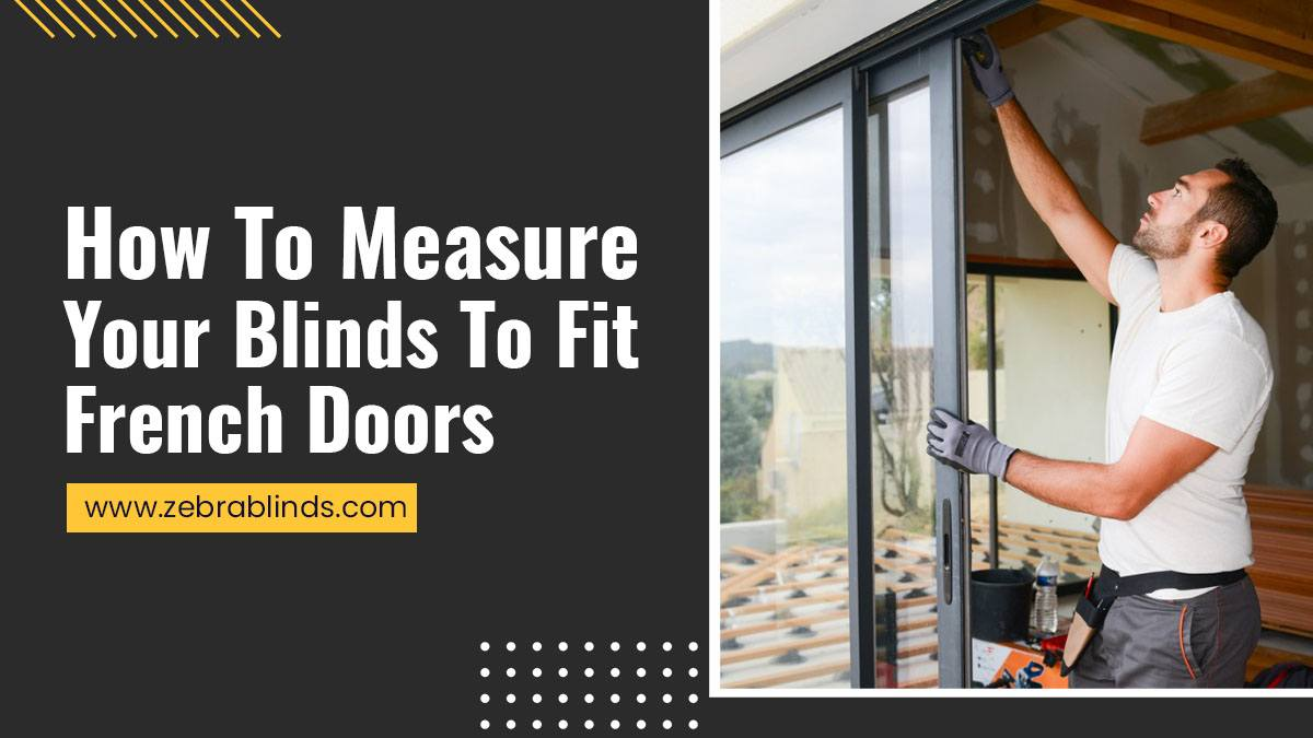 How-To-Measure-Your-Blinds-To-Fit-French-Doors