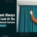 Is Blackout Always Better? A Look at The Benefits of Blackout Curtains