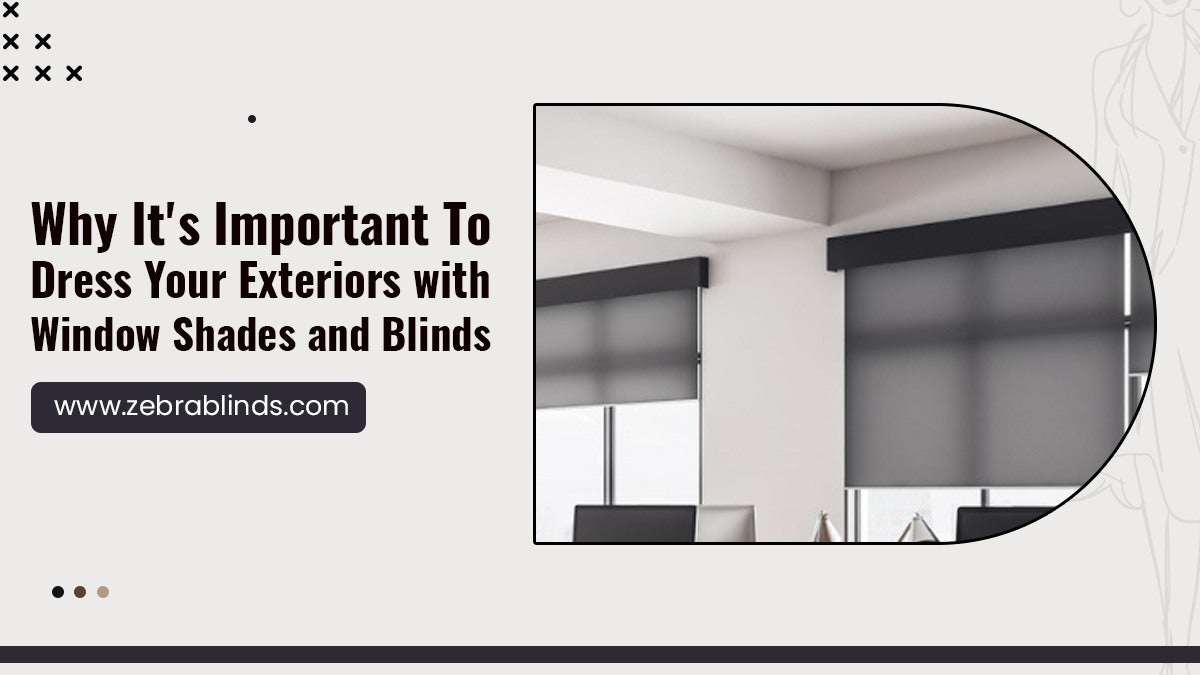 Why-Its-Important-To-Dress-Your-Exteriors-with-Window-Shades-and-Blinds