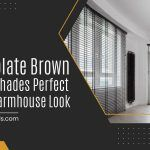 5 Chocolate Brown Window Shades Perfect For That Farmhouse Look