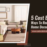 5 Cost Effective Ways To Renovate Your Home Decor