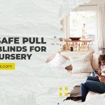 5 Kid-Safe Pull Down Blinds For Your Nursery