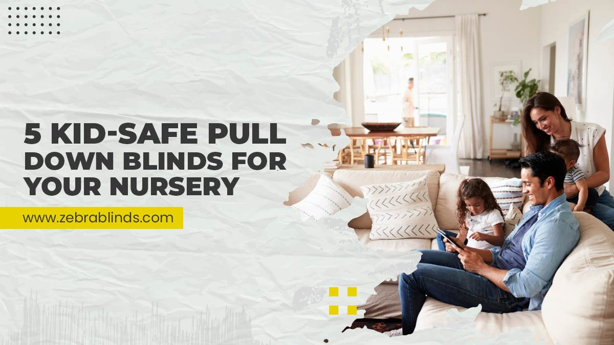 5-Kid-Safe-Pull-Down-Blinds-For-Your-Nursery
