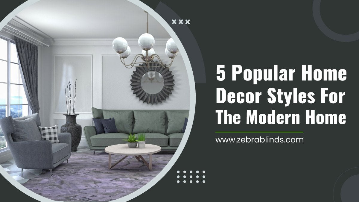 5-Popular-Home-Decor-Styles-For-The-Modern-Home