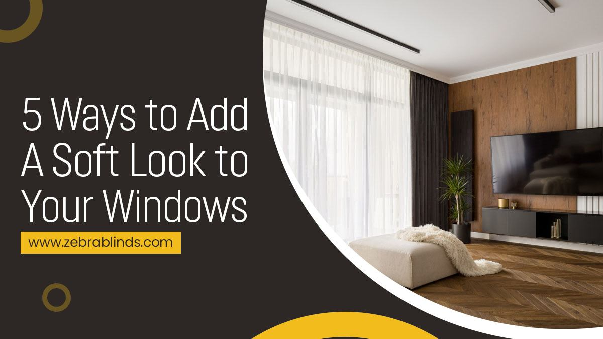 5-Ways-to-Add-A-Soft-Look-to-Your-Windows