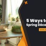 5 Ways to Bring Spring Décor Indoors