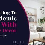 Adjusting To Pandemic Life With Home Decor