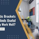 Are Magnetic Brackets For Mini Blinds Useful And Do They Work Well?