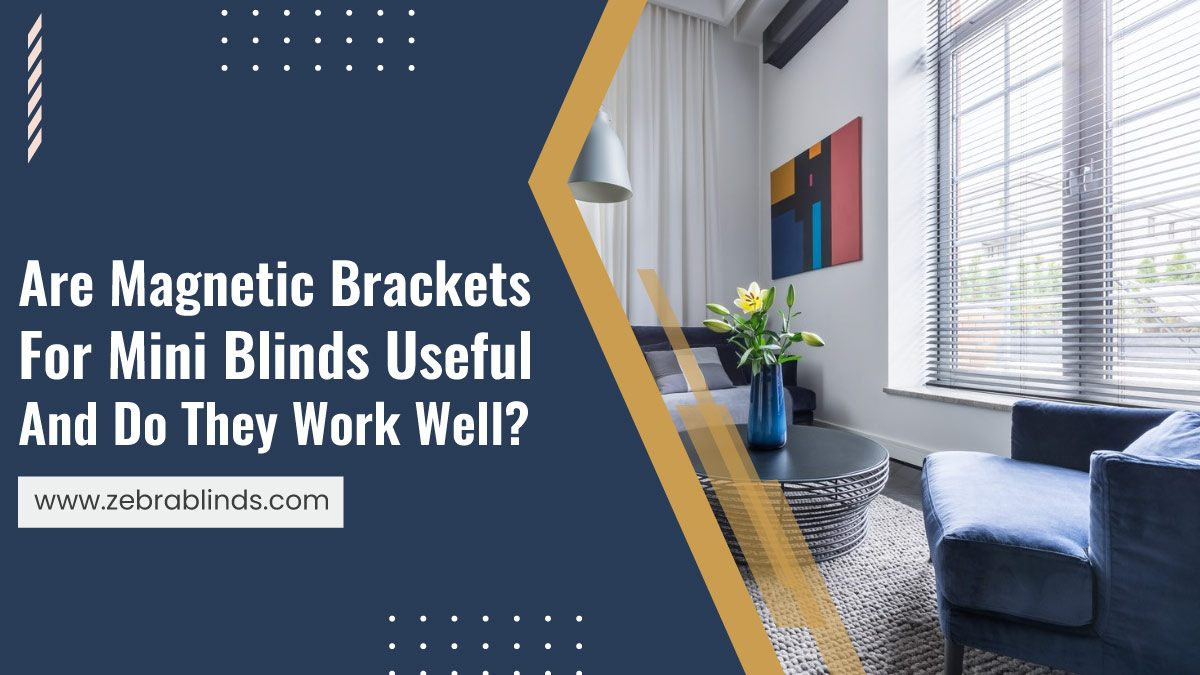 Are-Magnetic-Brackets-For-Mini-Blinds-Useful-And-Do-They-Work-Well