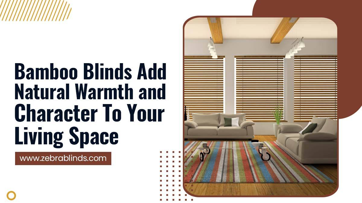 Bamboo-Blinds-Add-Natural-Warmth-and-Character-To-Your-Living-Space