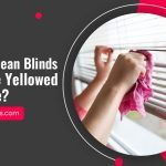 Can You Clean Blinds That Have Yellowed Over Time?
