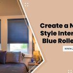 Create a Nautical Style Interior with Blue Roller Blinds