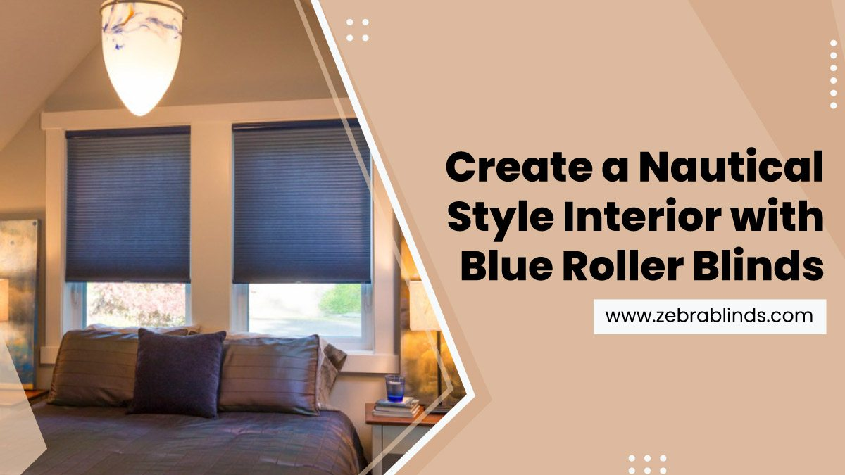 Create-a-Nautical-Style-Interior-with-Blue-Roller-Blinds