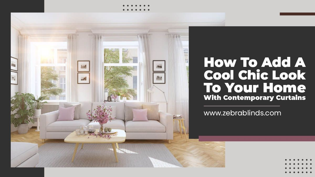 How-To-Add-A-Cool-Chic-Look-To-Your-Home-With-Contemporary-Curtains