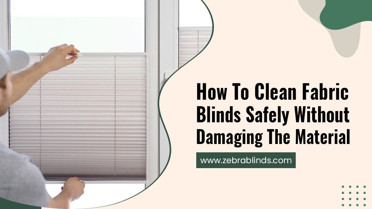 How-To-Clean-Fabric-Blinds-Safely-Without-Damaging-The-Material
