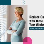 Reduce Outside Views With These Easy Tips For Your Windows