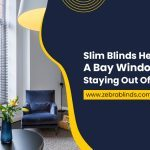 Slim Blinds Help Cover A Bay Window While Staying Out Of The Way