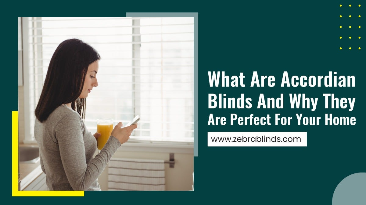 What-Are-Accordian-Blinds-And-Why-They-Are-Perfect-For-Your-Home