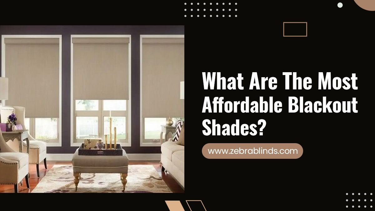 What-Are-The-Most-Affordable-Blackout-Shades