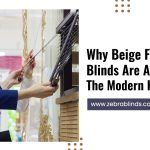 Why Beige Faux Wood Blinds Are A Staple In The Modern Home