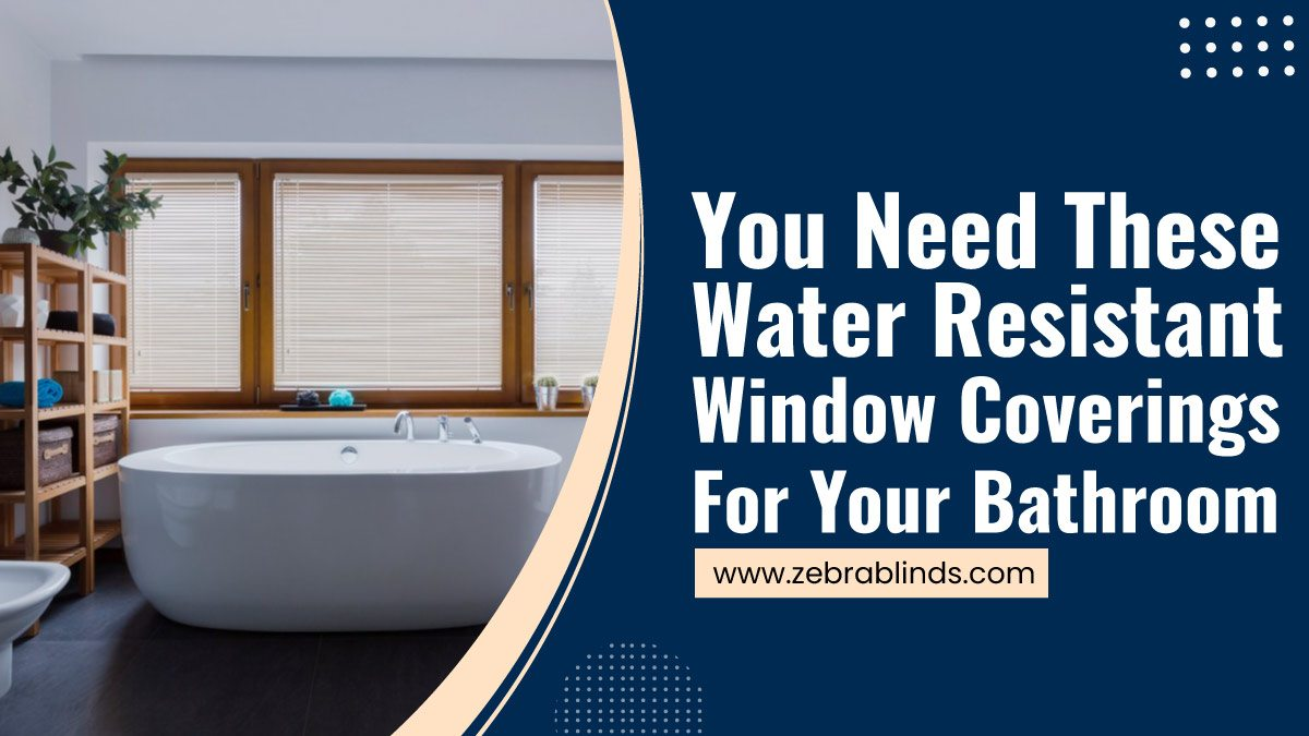 You-Need-These-Water-Resistant-Window-Coverings-For-Your-Bathroom