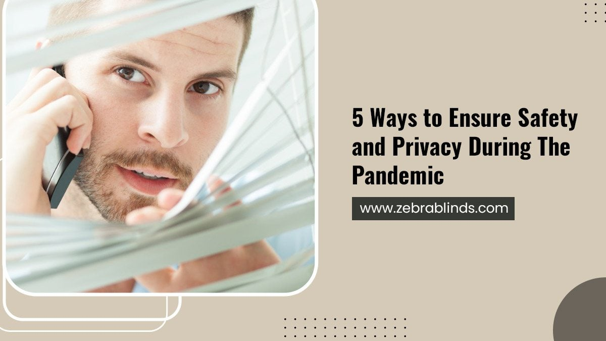 5 Ways to Ensure Safety and Privacy During The Pandemic