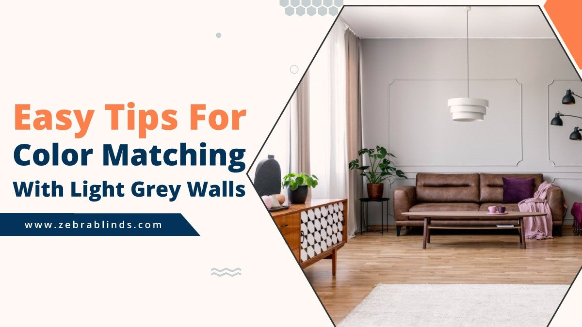 Easy Tips For Color Matching With Light Grey Walls