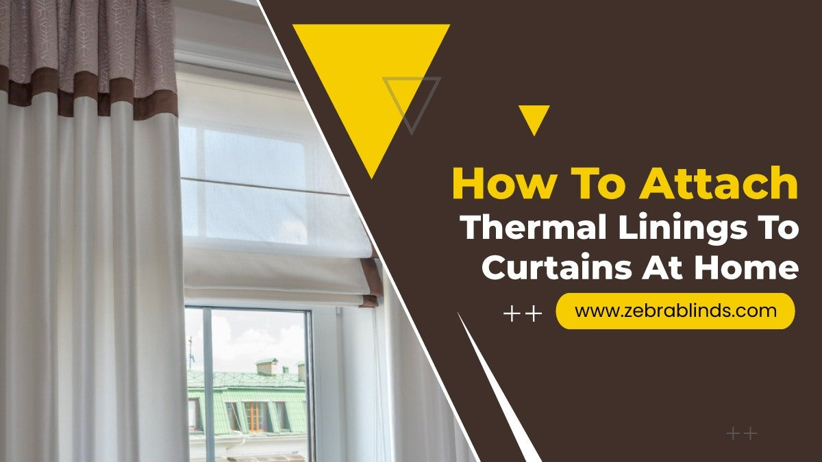 How To Attach Thermal Linings To Curtains At Home