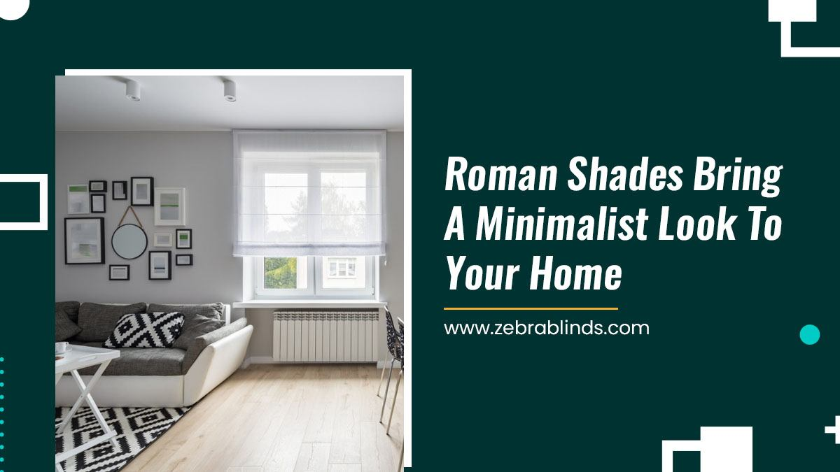 Roman-Shades-Bring-A-Minimalist-Look-To-Your-Home