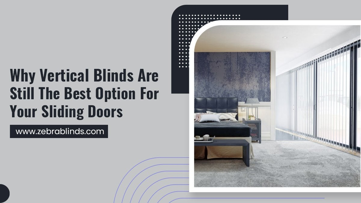 Why-Vertical-Blinds-Are-Still-The-Best-Option-For-Your-Sliding-Doors