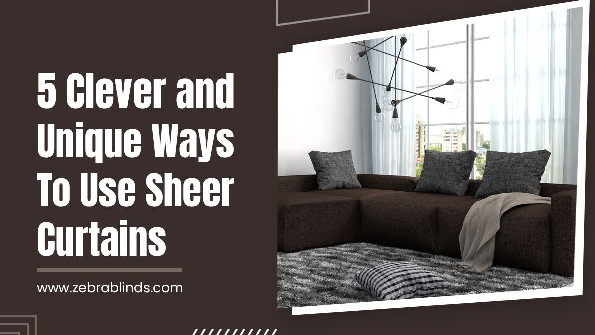 5 Clever and Unique Ways To Use Sheer Curtains