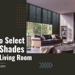 5 Tips to Select Smart Shades For Your Living Room