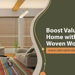 Boost Value To Your Home with the Best Woven Wood Blinds