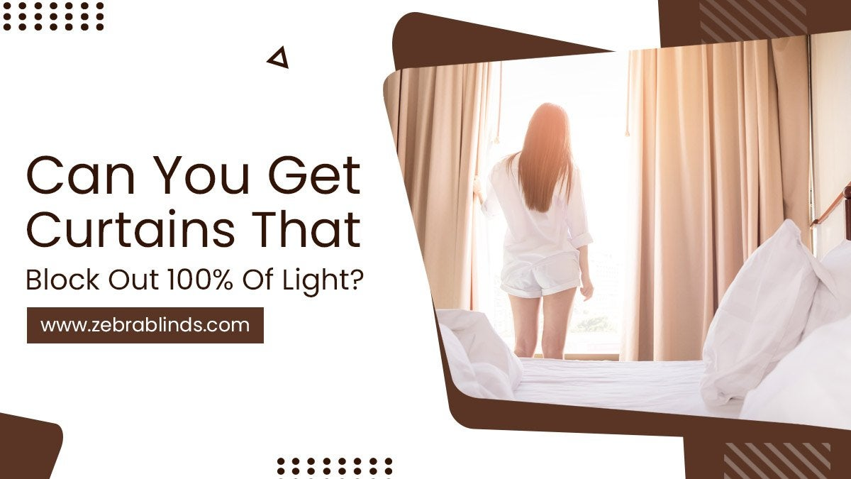 Can You Get Curtains That Block Out 100% Of Light?