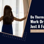 Do Thermal Curtains Work Or Are They Just A Fad?