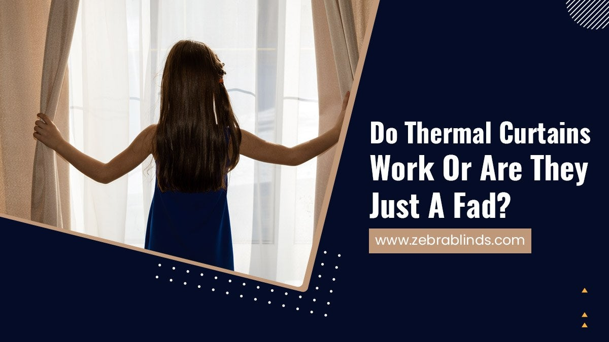 Do-Thermal-Curtains-Work-Or-Are-They-Just-A-Fad