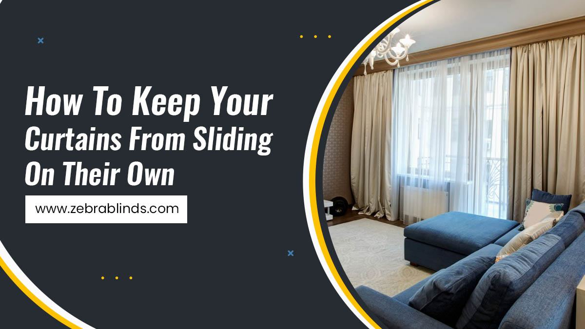 How To Keep Your Curtains From Sliding On Their Own