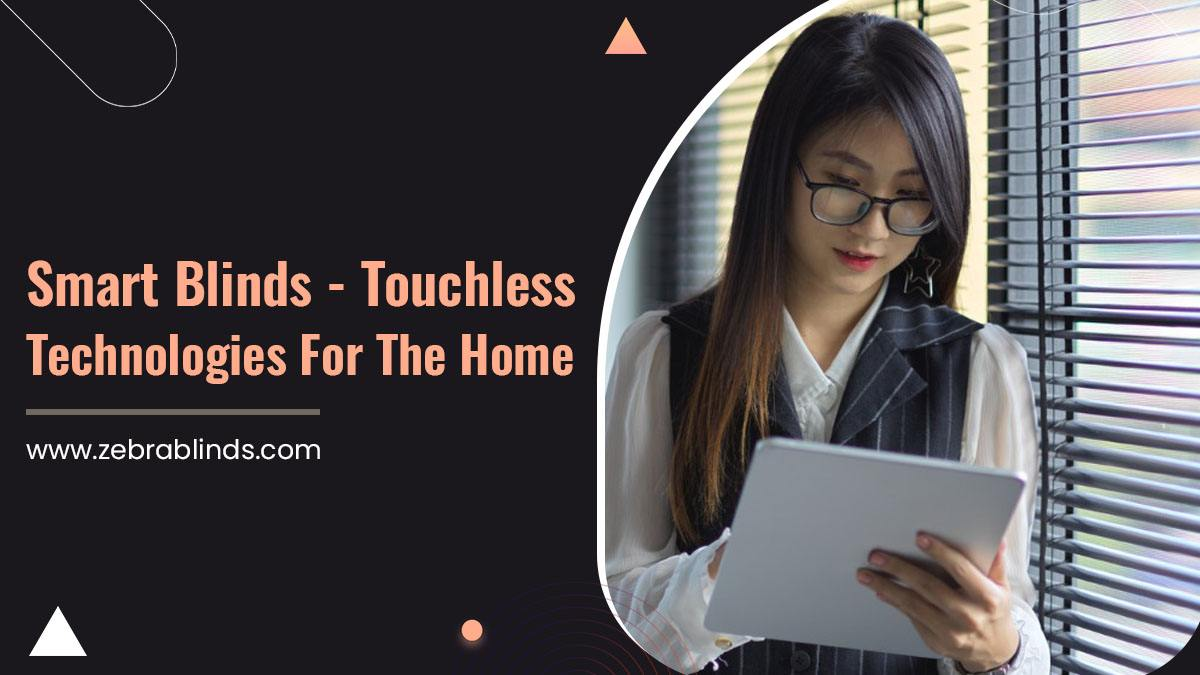 Smart Blinds - Touchless Technologies For The Home