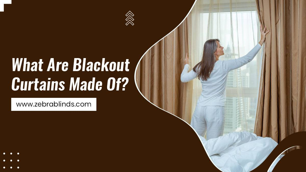 What Are Blackout Curtains Made Of?