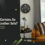 What Color Curtains go with a Tan Leather Sofa?
