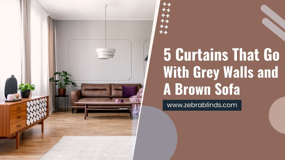 5 Curtains That Go With Grey Walls and A Brown Sofa