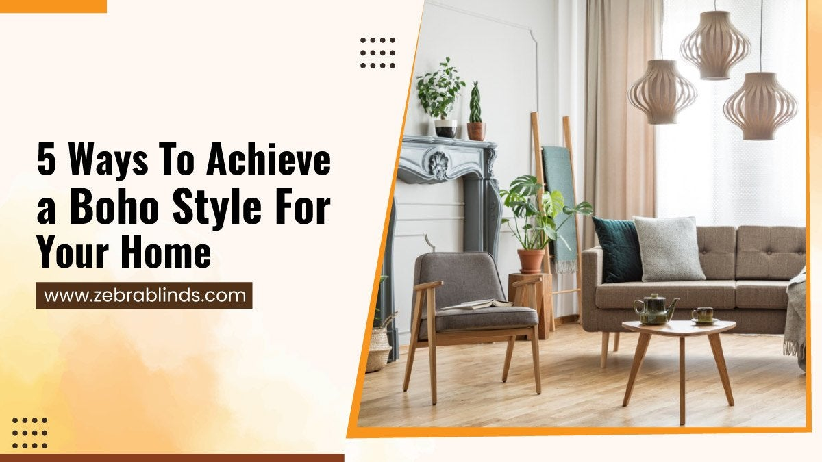 5 Ways To Achieve a Boho Style For Your Home