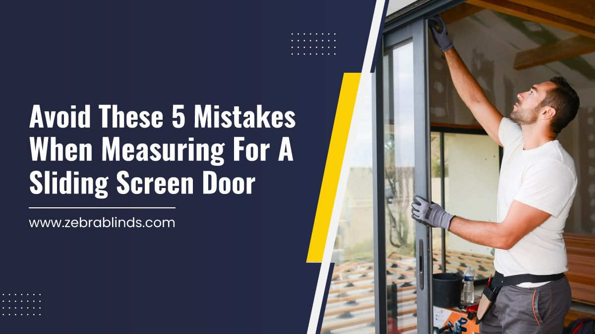 Avoid These 5 Mistakes When Measuring For A Sliding Screen Door